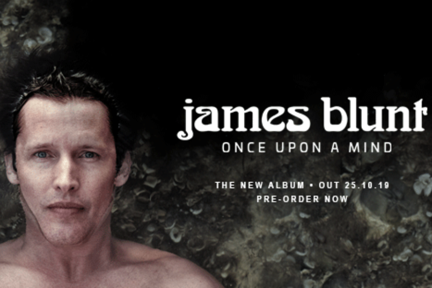 "6e album studio pour James Blunt avec ""Once Upon A Mind"" le 25 octobre 2019"