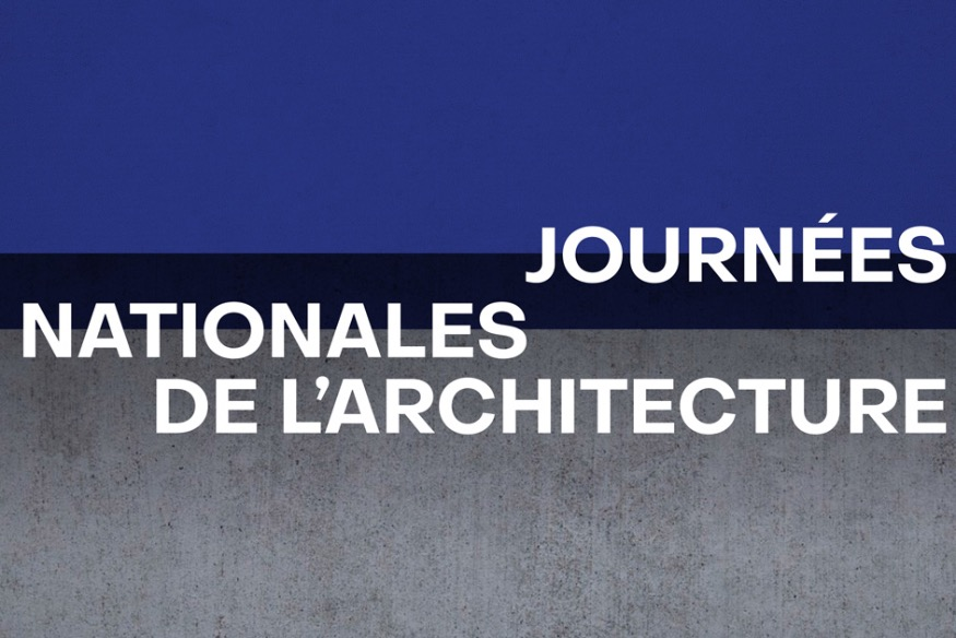 Journées nationales de l'Architecture - du 18 au 20 octobre 2019